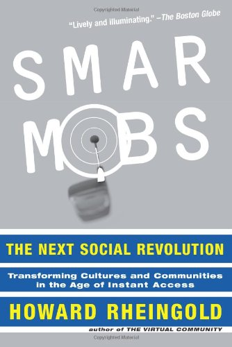 Smart Mobs: The Next Social Revolution