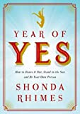 A Review of Year of Yes: How to Dance It Out, Stand In the Sun and Be Your Own Person by Shonda Rhimes (2015-11-10)byBookclub2