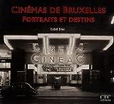 echange, troc Isabel Biver - Cinémas de Bruxelles, Portraits et destins