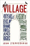 Image of The Village: 400 Years of Beats and Bohemians, Radicals and Rogues, a History of Greenwich Village
