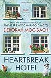 Deborah Moggach Heartbreak Hotel