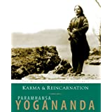 Karma and Reincarnation: Understanding Your Past to Improve Your Futureby Paramhansa Yoganada
