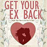 Get Your Ex Back: Simple Steps How to Get Your Ex Back |  Kamasutra Lifestyle