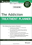 The Addiction Treatment Planner: Includes DSM-5 Updates