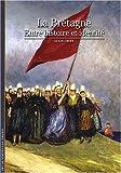 echange, troc Alain Croix - La Bretagne : Entre histoire et identité