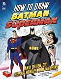 How to Draw Batman, Superman and Other DC Super Heroes and Villains (Drawing DC Super Heroes)