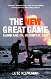 cover of The New Great Game: Blood and Oil in Central Asia