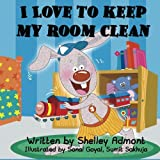 I Love to Keep My Room Clean (Bedtime stories children's book collection) (Volume 6)