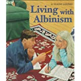 Living with Albinismby Elaine Landau