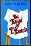The Ballad of T. Rantula: A Novel (0316736600) by Reed, Kit