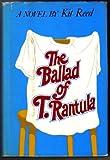 The Ballad of T. Rantula: A Novel (0316736600) by Reed, Kit