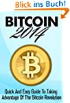 Bitcoin 2014: Quick And Easy Guide To...
