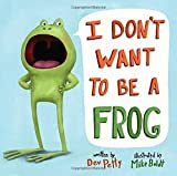 img - for I Don't Want to Be a Frog book / textbook / text book