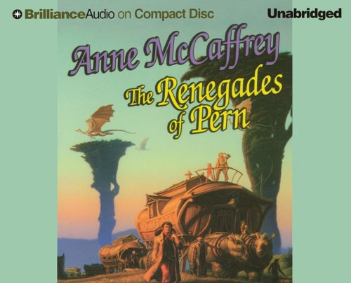 The Renegades of Pern (Dragonriders of Pern Series), McCaffrey, Anne