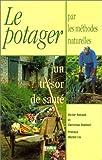 echange, troc Victor Renaud, Christian Dudouet - Le potager par les méthodes naturelles : un trésor de santé
