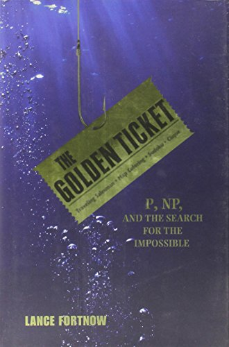 The Golden Ticket: P, NP, and the Search for the Impossible (Golden Ticket compare prices)