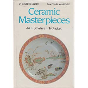 Ceramic Masterpieces: Art, Structure and Technology
