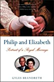 img - for Philip and Elizabeth: Portrait of a Royal Marriage book / textbook / text book