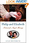 Philip and Elizabeth: Portrait of a R...