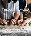 Monday Morning Cooking Club: The Food...