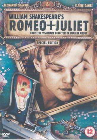 Romeo + Juliet   - Baz Luhrmann