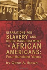 Reparations for Slavery and Disenfranchisement to African Americans