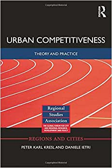 Urban Competitiveness: Theory And Practice (Regions And Cities)