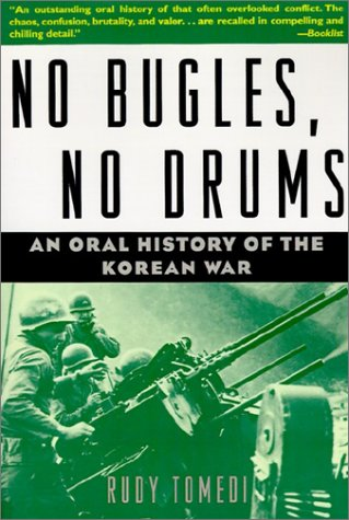 No Bugles, No Drums: An Oral History of the Korean War