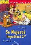 echange, troc Michel Sabas - Sa majesté Impatient Ier