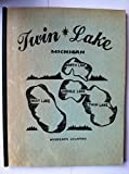 img - for TWIN LAKE MICHIGAN Heritage of the Past The Promise of the Future (1976) book / textbook / text book