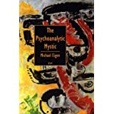 The Psychoanalytic Mystic ~ Michael Eigen