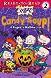 Candy Soup!: A Rugrats Halloween (Rugrats: Ready-To-Read) (0689868324) by Wax, Wendy