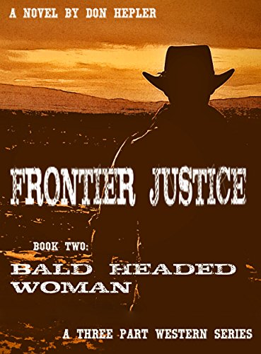 Bald Headed Woman (Frontier Justice Book 2) (Bald Headed compare prices)