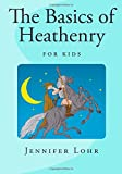 The Basics of Heathenry - For Kids (Paperback)
