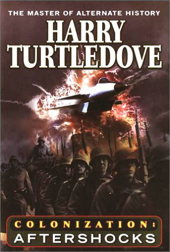 Aftershocks (Colonization, Book 3), Harry Turtledove
