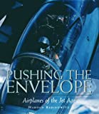 Pushing the Envelope: Airplanes of the Jet Age (1567995969) by Rabinowitz, Harold