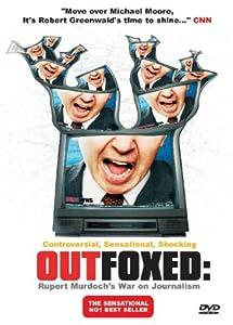 Outfoxed: Ruper Murdoch's War On Journalism [DVD]