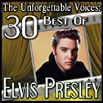 The Unforgettable Voices: 30 Best Of...