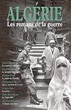 Algérie : les romans de la guerre