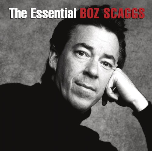 Boz Scaggs - The Essential Boz Scaggs - Zortam Music