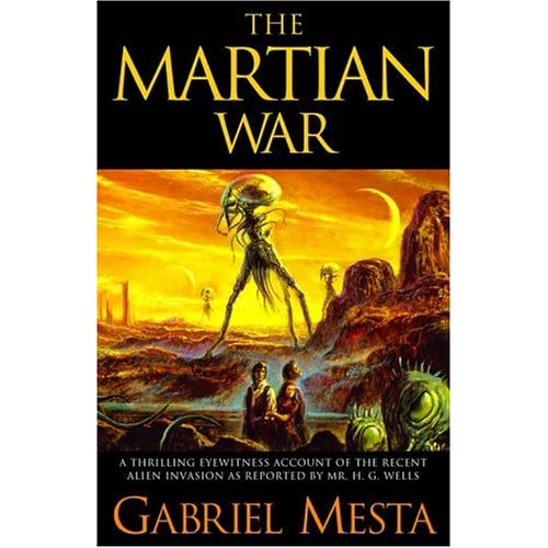 war of the worlds 2005 martian. THE MARTIAN WAR by quot;Gabriel