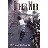 The Other War: Israelis, Palestinians and the Struggle for Media Supremacyby S. Gutmann