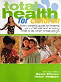 img - for Total Health for Children : Every Parent's Guide to Keeping Your Child Well and Knowing What to Do When Illness Strikes book / textbook / text book