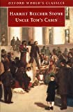 Uncle Tom's Cabin (Oxford World's Classics) (0192827871) by Stowe, Harriet Beecher