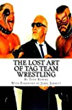 img - for The Lost Art Of Tag Team Wrestling book / textbook / text book