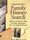 Organizing Your Family History Search: Efficient & Effective Ways to Gather and Protect Your Genealogical Research (1558705112) by Carmack, Sharon DeBartolo