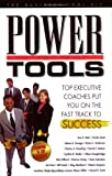 img - for Power Tools - Top executive coaches put you on the fast track to success book / textbook / text book