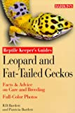 Leopard and Fat Tailed Geckos (Reptile Keeper's Guides) R.D. Bartlett