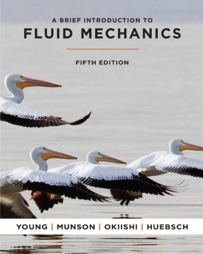 A Brief Introduction to Fluid Mechanics, Fifth Edition