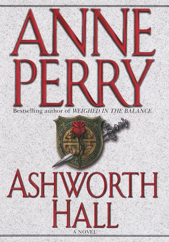 Ashworth Hall (Charlotte & Thomas Pitt Novels), Anne Perry